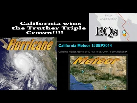 California wins the Truther Triple Crown! Hurricane Meteor Earthquake in same day!