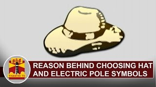 Reason behind choosing Hat and Electric Pole Symbols | Thanthi TV