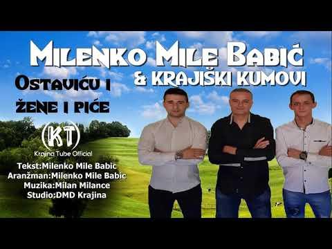 Milenko Babić Mile i Krajiški Kumovi - Ostaviću i žene i piće (Audio 2020)