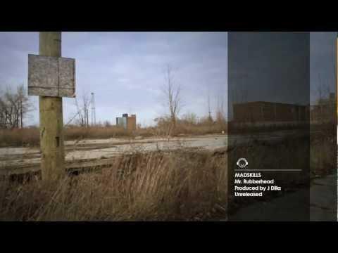 MADSKILLS - Mr. Rubberhead (Produced by Dilla)