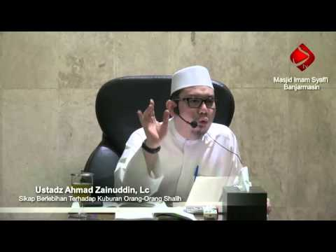 Sikap Berlebihan Terhadap Kuburan Orang-Orang Shalih #3 - Ustadz Ahmad Zainuddin, Lc