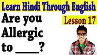 Learn Hindi Through English 17 - Are You Allergic to ___ ? & Answering