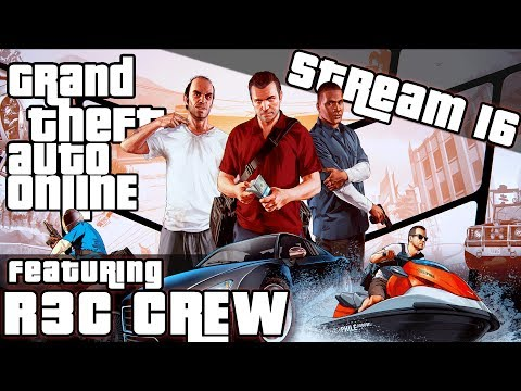 GTA V Adventures Livestream #16 w/ R3C Crew- Business Class
