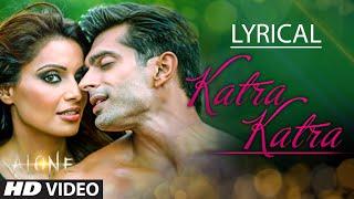 Katra Katra Full Song with Lyrics | Alone | Bipasha Basu | Karan Singh Grover