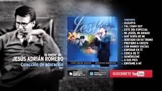 1 hora de música con Jesús Adrián Romero — Adoración Vol 1 AudioHD link de descarga