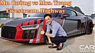 CarPassion2019 | Xem anh Cường Đô La Livestream cực hay trên cao tốc khi để chị Trang làm Driver