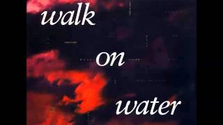 Walk On Water - Call My Name (1990)