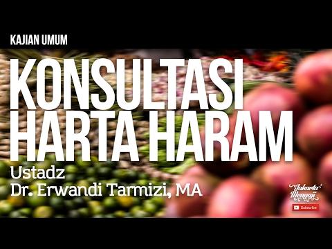 Kajian Islam : Konsultasi Harta Haram - Ustadz Dr. Erwandi Tarmizi, MA.