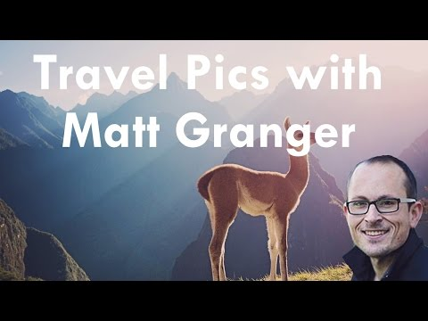 MATT GRANGER (with Tony & Chelsea) LIVE reviewing your travel photos!