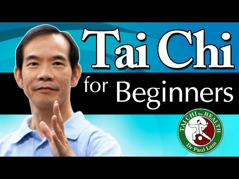 Tai Chi for Beginners, 8 Lessons with Dr Paul Lam - first lesson below