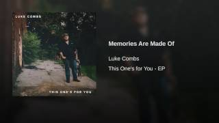 Luke Combs Memories Are Made Of