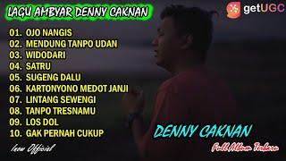 Download lagu LAGU AMBYAR DENNY CAKNAN FULL ALBUM TERBARU 2021 l OJO NANGIS