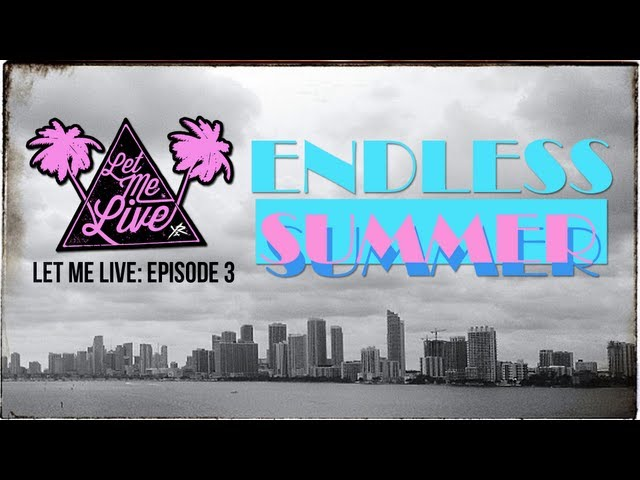 Let Me Live: Episode 3 - Endless Summer