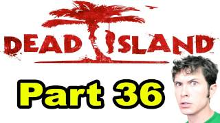 Dead Island - NEW GAS STATION - Part 36