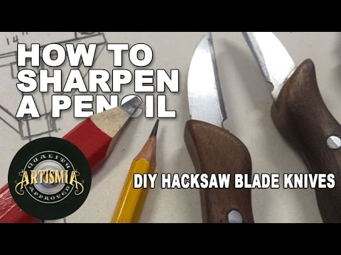 How to sharpen a pencil with a DIY Hacksaw blade Knife ~ Artismia