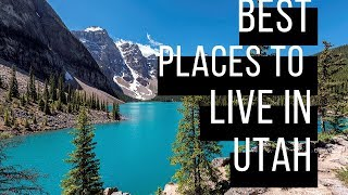 Best Places to Live in Utah