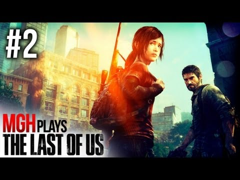 Mgh Plays: The Last of Us - Full Playthrough - Part #2