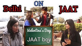 Will Delhi Girls Like To Date A JAAT Boy ? | What Delhi Cute Girls Thinks about JAAT Community