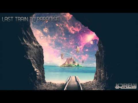 KDrew - Last Train To Paradise