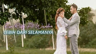 Esa Risty feat Wandra - Lebih Dari Selamanya