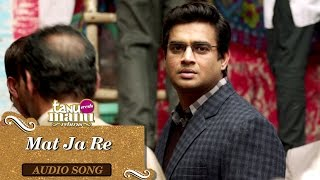 download lagu Mat Ja Re Full  Song  Tanu Weds gratis