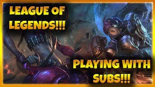 League Of Legends with Subs!!! Come Watch Me Fail!!!