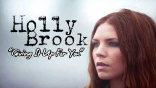Watch Holly Brook Giving It Up For You video