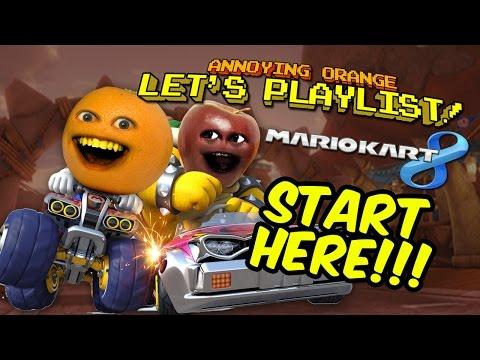 Annoying Orange LET'S PLAYLIST! Mario Kart 8 - START HERE!!!