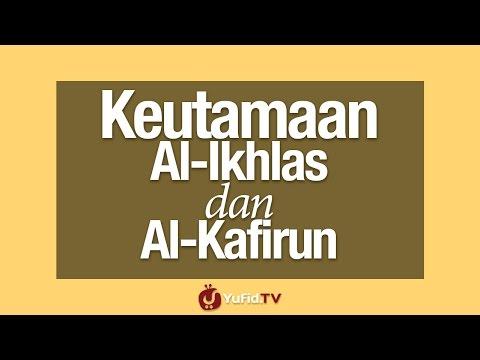 Keutamaan Surat Al-Ikhlas dan Al-Kafirun