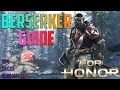 Download For Honor Berserker Guide - Berserker Tips and Tricks - For Honor Character Guides - For Honor Tips in Mp3, Mp4 and 3GP