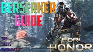 For Honor Berserker Guide Berserker Tips And Tricks For Honor Character Guides For Honor Tips VideoMp4Mp3.Com