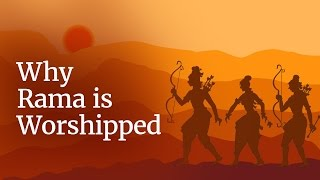 Why Rama is Worshipped