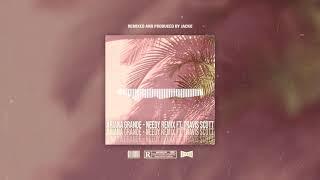 Ariana Grande - Needy Remix Ft. Travis Scott (Prod. Jacko)