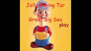 Watch Great Big Sea Jolly Roving Tar video
