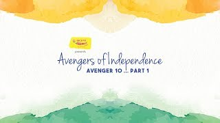 #AvengersOfIndependence Episode 10 - Part 1 feat. Nigel Akkara and Mirchi Agni