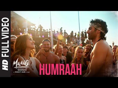 Humraah Full Song Malang Aditya R K - Disha P Anil K Kunal K Sachet T Mohit S Fusion P