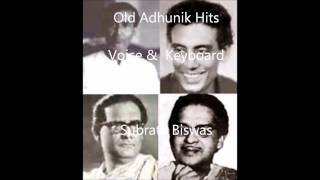 Old adhunik Hits -   Voice & Keyboard  -   Subrata Biswas