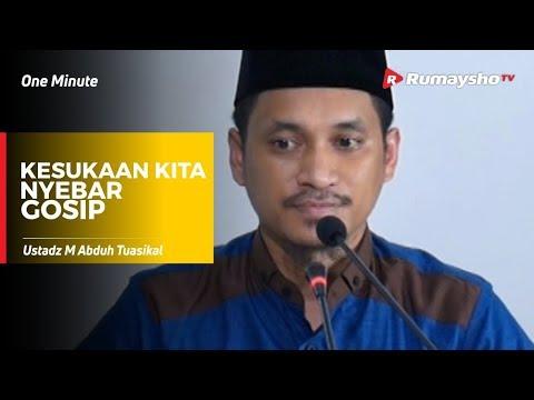 One Minute - Kesukaan Kita Nyebar Gosip - Ustadz M Abduh Tuasikal