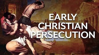 Video: Persecution in the Early Church 100-240 AD - Ryan Reeves