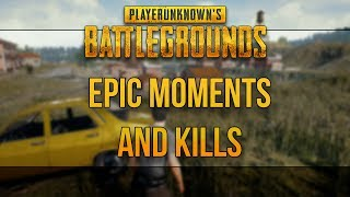 PUBG Epic moments and Kills: (PlayerUnknown's Battlegrounds Funny Moments Compilation) EPISODE 2