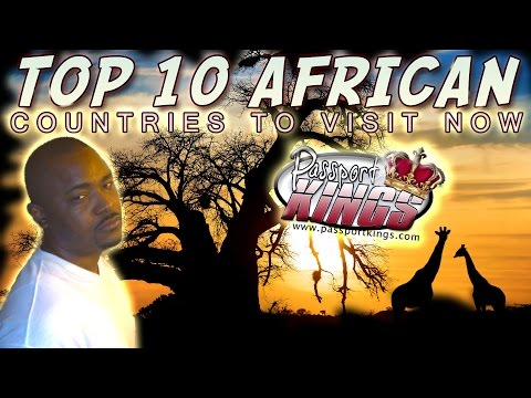 Top 10 African Countries to visit now: Passport Kings Travel Video
