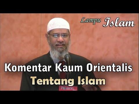 Komentar Kaum Orientalis Tentang Islam | Dr. Zakir Naik