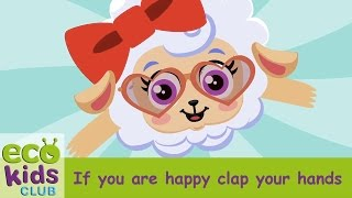 If you're happy clap your hands from EcoKids Club - Children Nursery Rhyme - Kids Songs