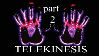 Telekinesis (psychokinesis) everyone can to move objects