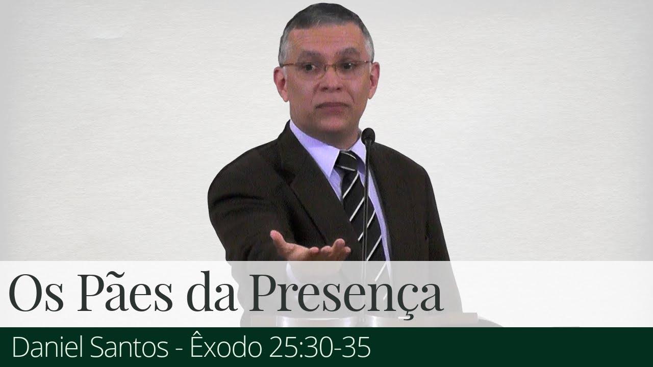 Os Pães da Presença - Daniel Santos