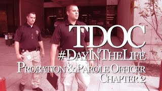 Day in the Life: TN Probation & Parole Officer - Chapter 2