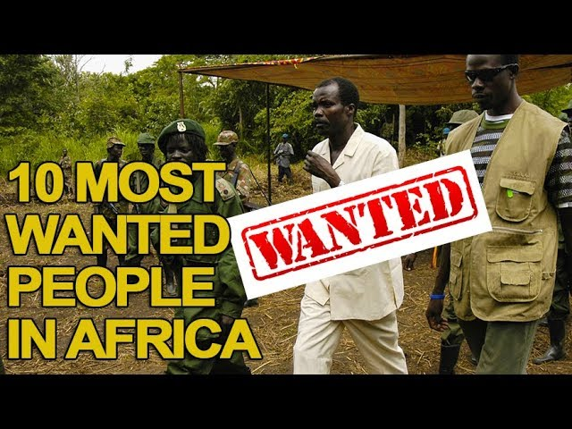 10 Most Wanted People in Africa 2018 List