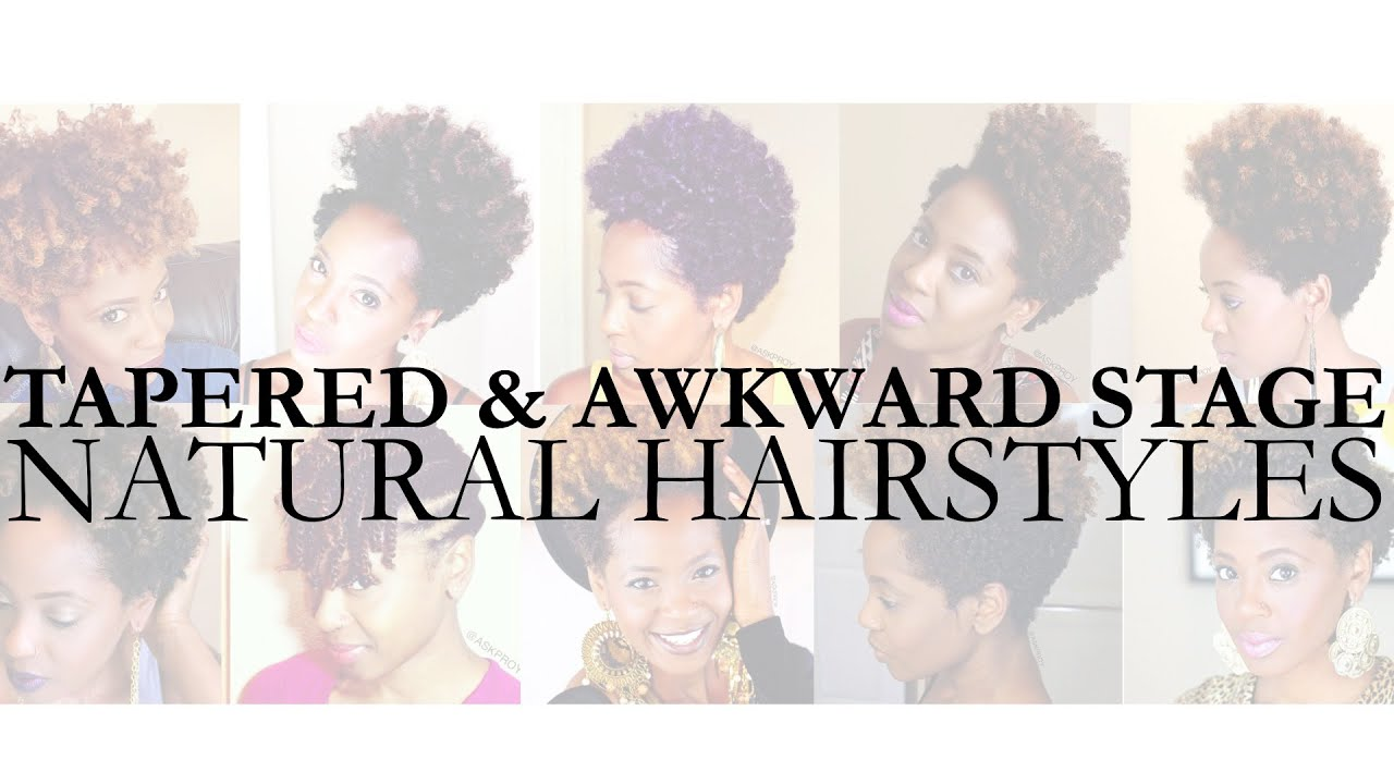 You Tube Natural Hair Styles: Awkward Stage & Tapered Natural Hair Styles