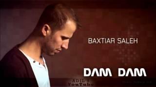 Baxtiar Saleh - Dam Dam
