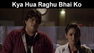Fox Star Quickies - Mr. X - Kya Hua Raghu Bhai Ko